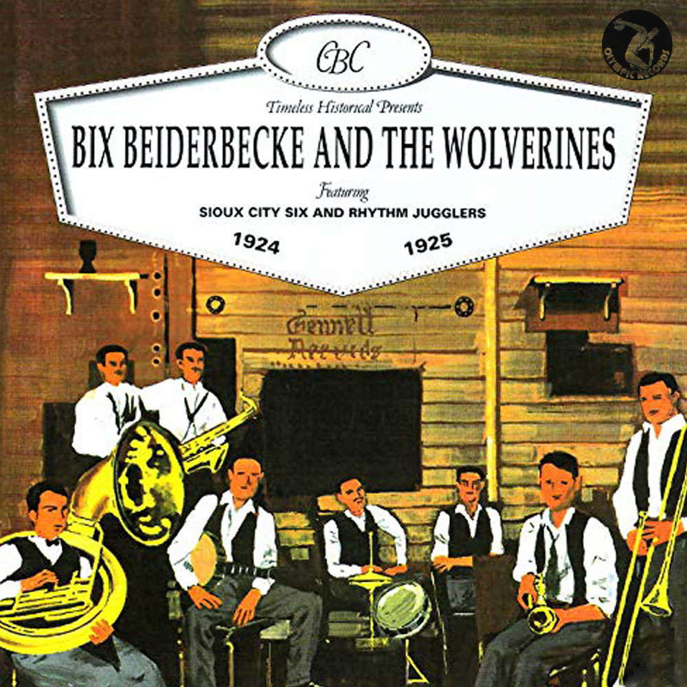 Bix Beiderbecke and the Wolverines 1924-1925 (feat. Sioux City Six and Rhythm Jugglers)