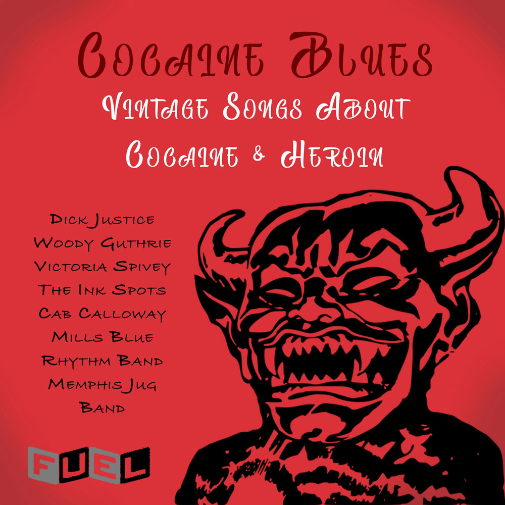 Cocaine Blues: Vintage Songs About Cocaine & Heroin