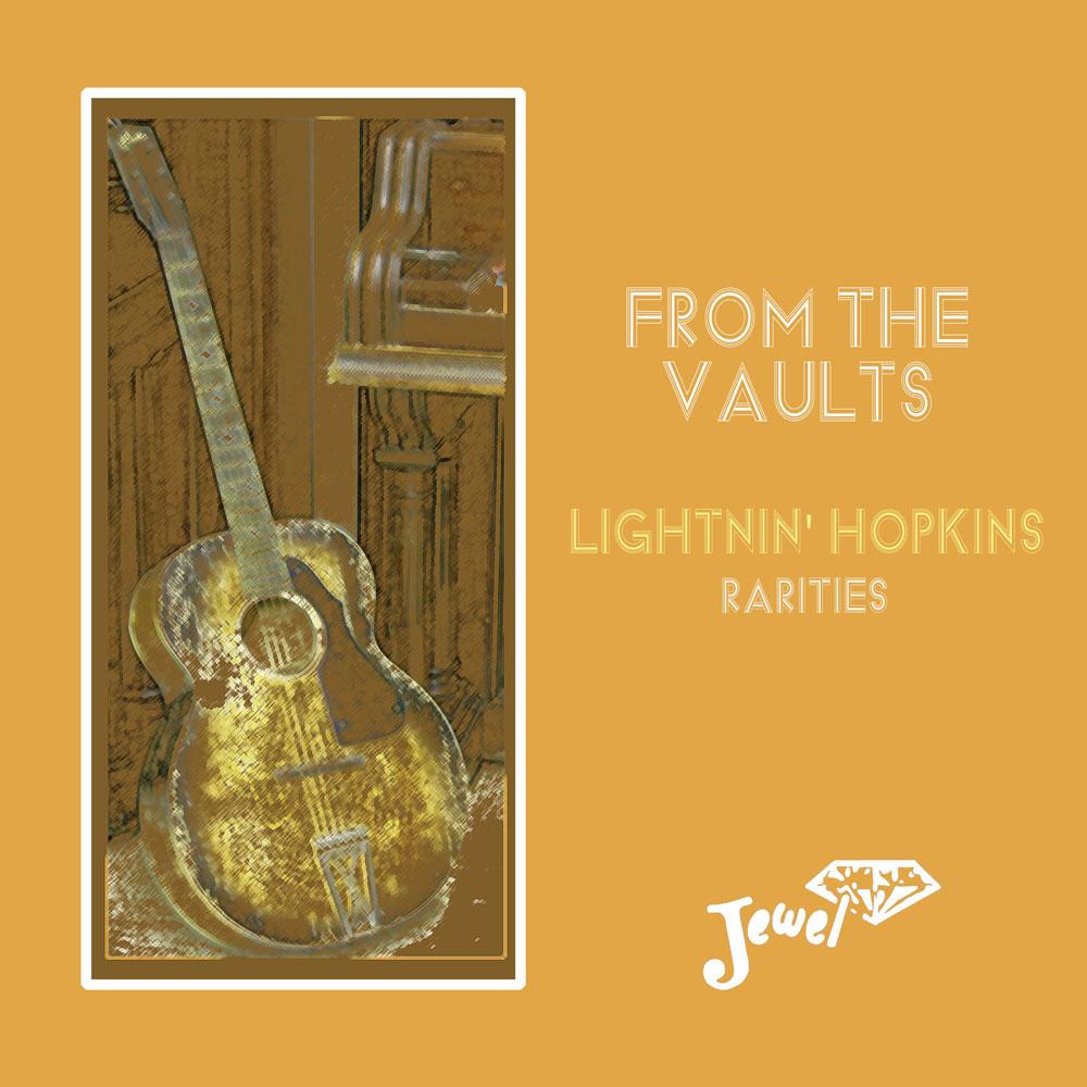 From the Vaults Lightnin' Hopkins Rarities