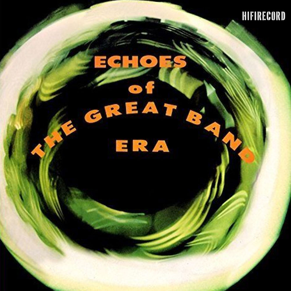 Echos Of The Great Band Era