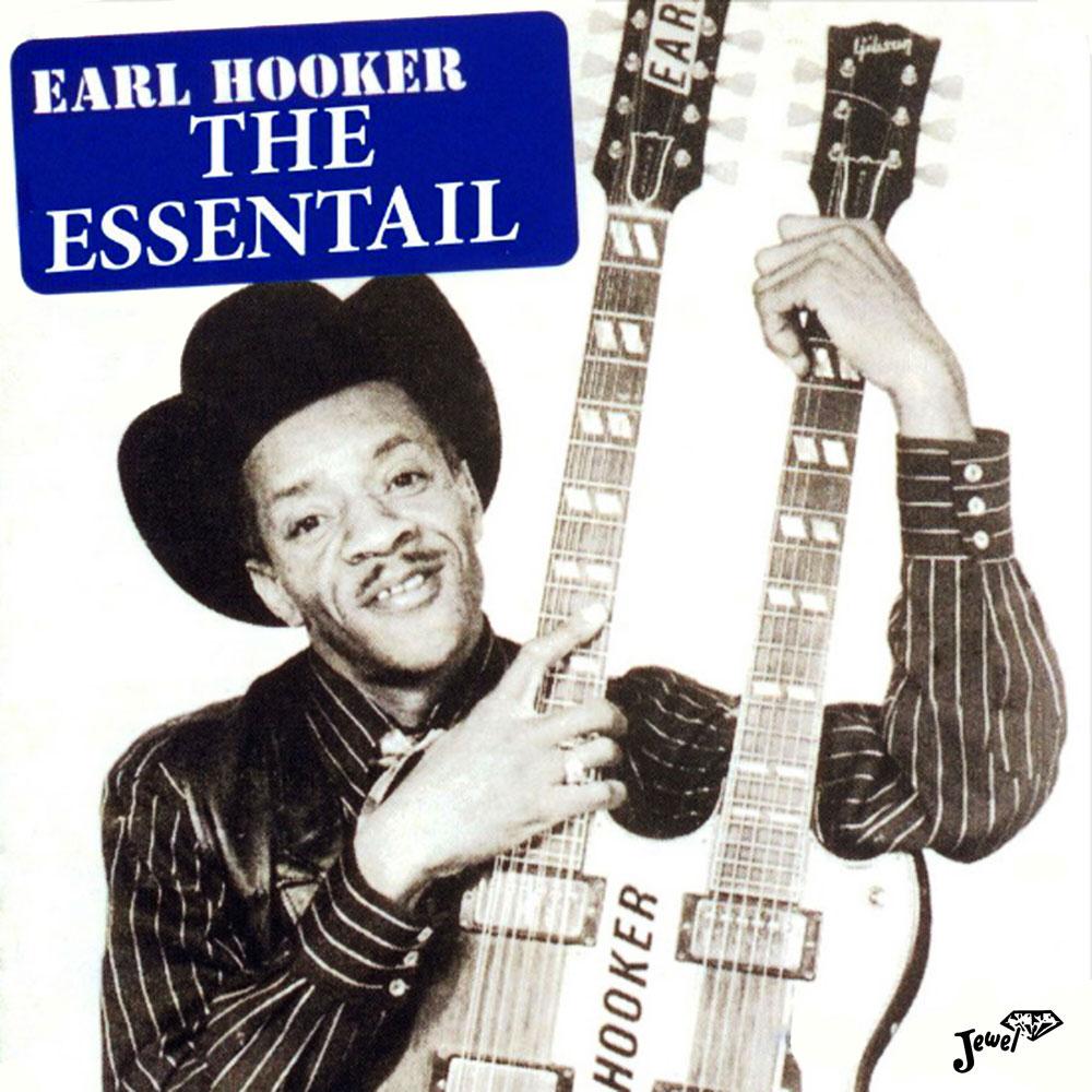 The Essential Earl Hooker