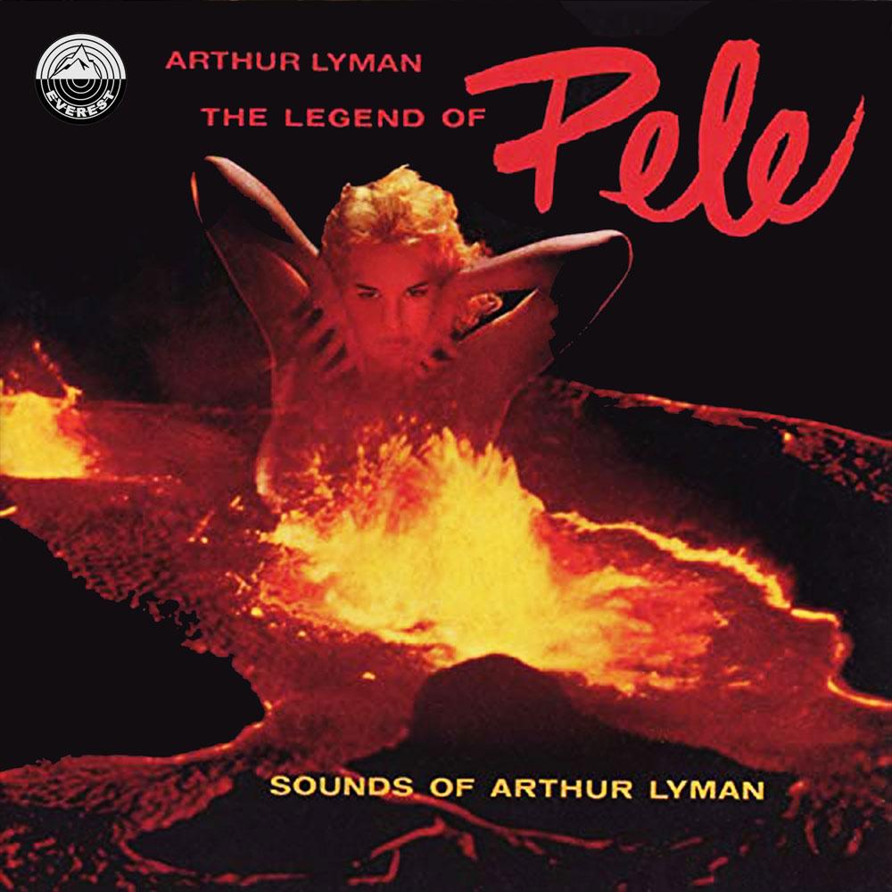 Legend of Pele: Sounds of Arthur Lyman