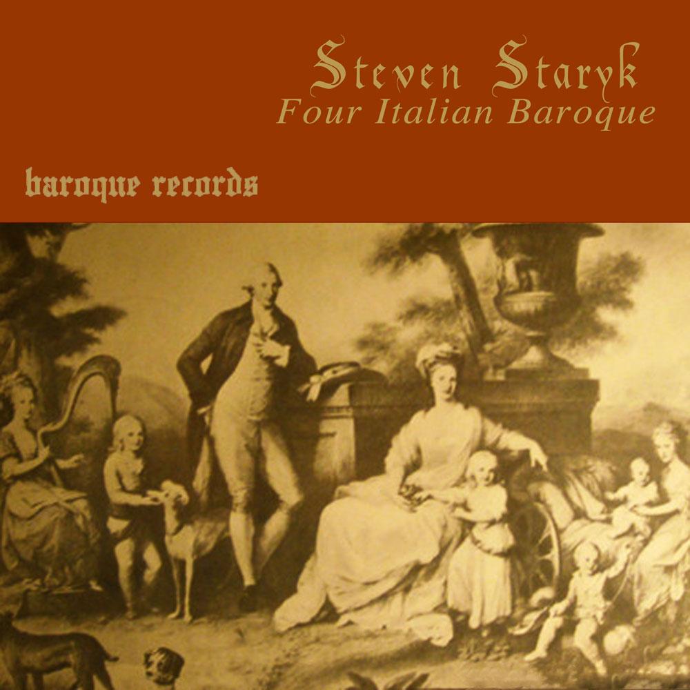 Steven Staryk Four Italian Baroque
