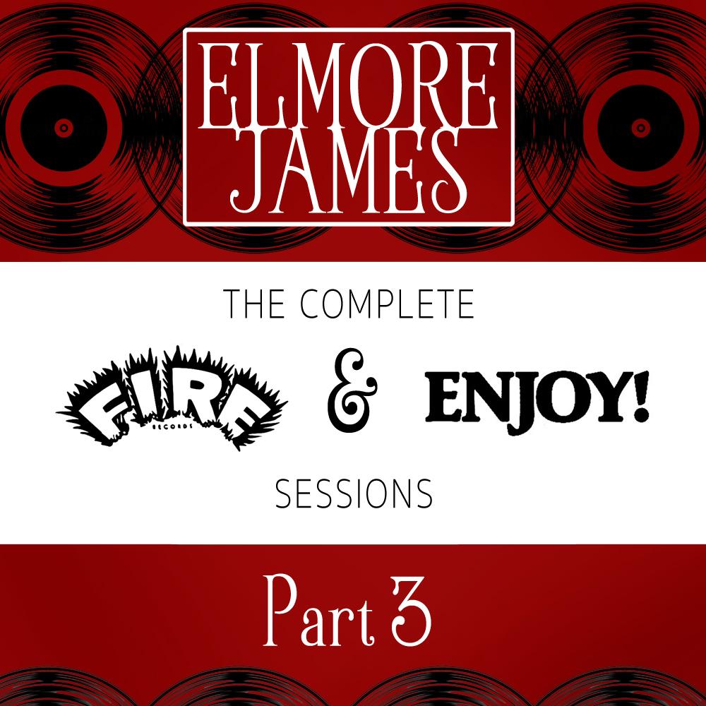 Elmore James Pt. 3